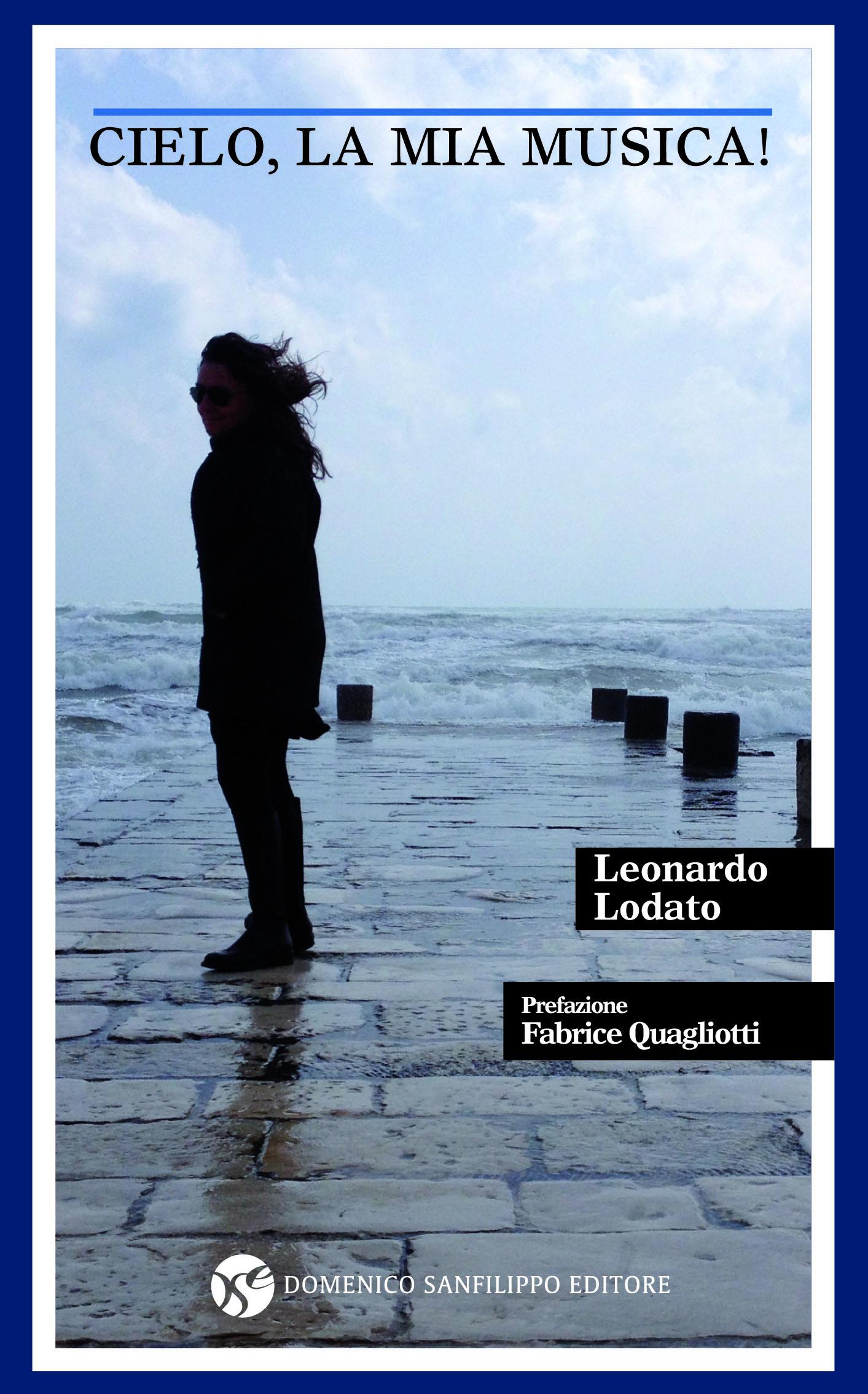 """Leonardo Lodato: """"Cielo, la mia musica!"""""""