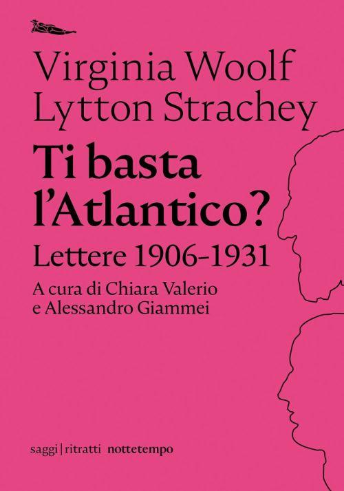 Virginia Woolf, Lytton Strachey: TI BASTA L'ATLANTICO?