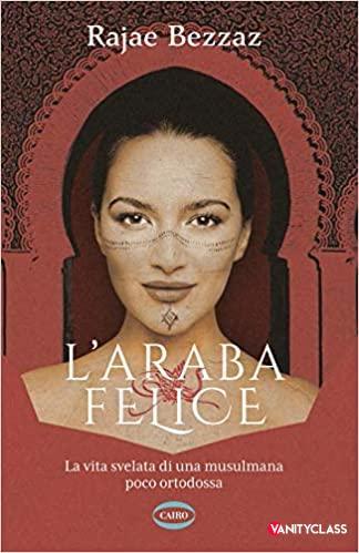 """Rajae Bezzaz si racconta nel suo primo libro """"L'araba felice"""""""