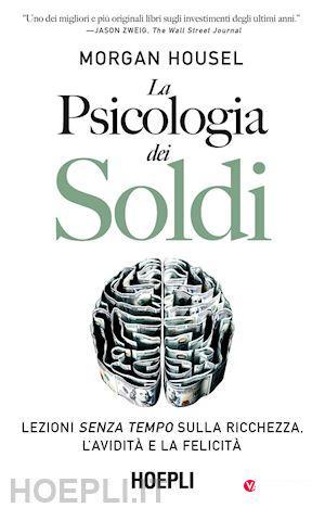Psicologia dei Soldi, un libro che tutti dovrebbero leggere